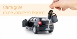 Carte grise voiture leasing